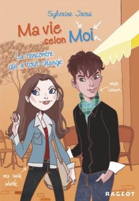 "Afficher ""Ma vie selon moi n° 2 La rencontre qui a tout changé"""