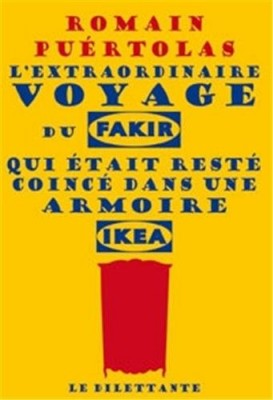 vignette de 'L'Extraordinaire voyage du fakir qui était resté coincé dans une armoire Ikea (Romain PUERTOLAS)'