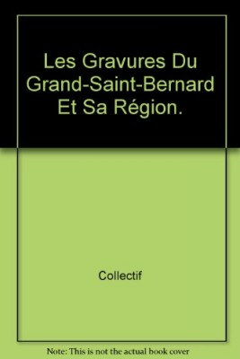 """Afficher """"Les Gravures du Grand-Saint-Bernard et sa région"""""""