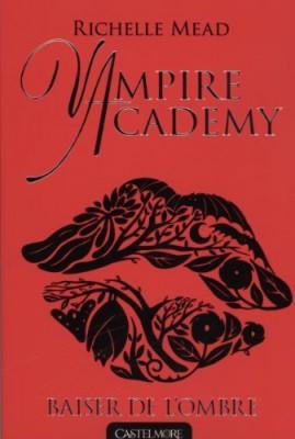 """Afficher """"Vampire academy n° 3 Baiser de l'ombre"""""""