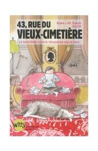 """Afficher """"43, rue du Vieux-Cimetière n° 4Le fantôme hante toujours deux fois"""""""