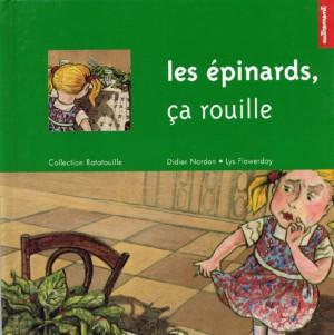 """Afficher """"épinards, ça rouille (Les)"""""""