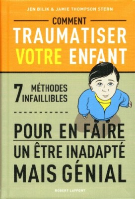 """Afficher """"Comment traumatiser votre enfant"""""""
