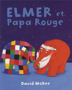 """Afficher """"Elmer et Papa Rouge"""""""