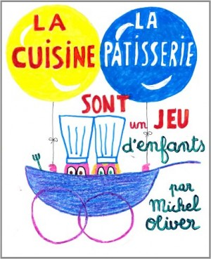"""Afficher """"La cuisine et la pâtisserie sont un jeu d'enfants"""""""