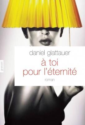 vignette de 'A toi pour l'éternité (Daniel Glattauer)'