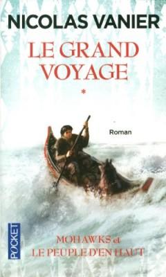 """Afficher """"Grand Voyage (Le) n° 1 Mohawks et le Peuple d'en haut"""""""