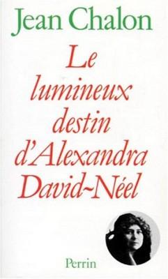 vignette de 'Lumineux destin d'Alexandra David-Néel (Le) (Jean Chalon)'