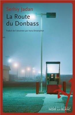 """Afficher """"La Route du Donbass"""""""