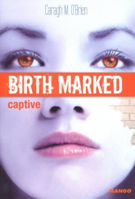 vignette de 'Birth marked n° 3<br /> Captive (Caragh M. O'Brien)'