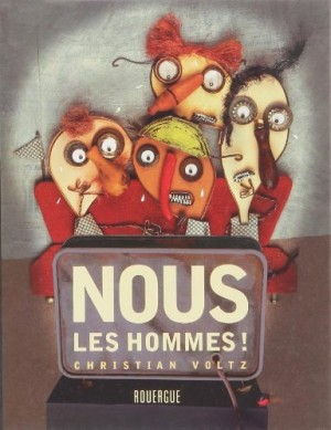 vignette de 'Nous les hommes ! (Christian Voltz)'