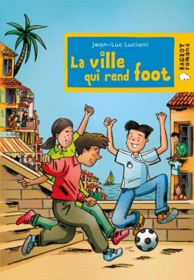 """Afficher """"La ville qui rend foot"""""""