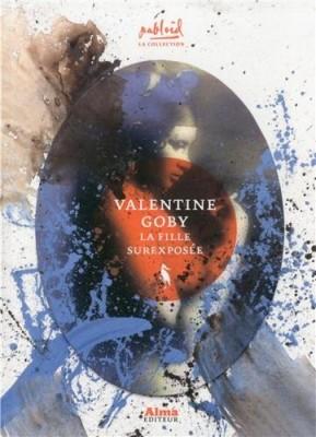 vignette de 'La fille surexposée (Valentine Goby)'