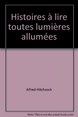 """Afficher """"Histoires à lire toutes lumières allumées"""""""