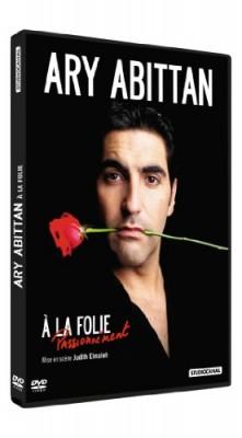 """Afficher """"Ary Abittan - A la folie"""""""