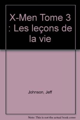 """Afficher """"X-Men n° 3 leçons de la vie (les)"""""""