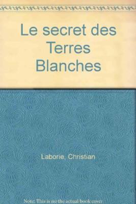 """Afficher """"Le Secret des Terres Blanches"""""""