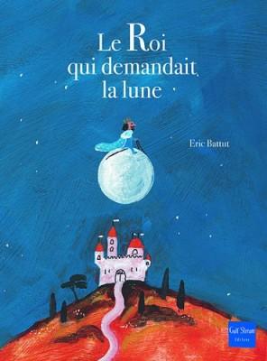 """Afficher """"roi qui demandait la lune (Le)"""""""