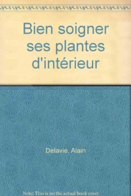 """Afficher """"Bien soigner ses plantes d'intérieur"""""""