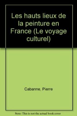 """Afficher """"Les Hauts lieux de la peinture en France"""""""