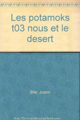 """Afficher """"Les Potamoks n° 3 Nous et le désert"""""""