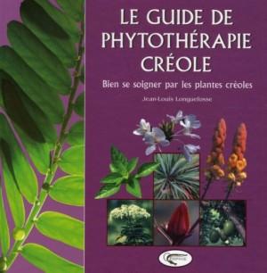 """Afficher """"Le guide de phytothérapie créole"""""""