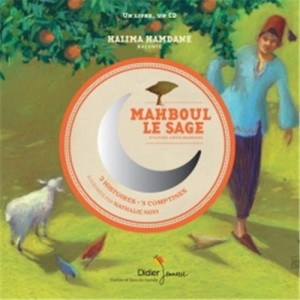 """Afficher """"Mahboul le sage et autres contes marocains"""""""
