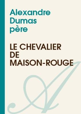 """Afficher """"Le Chevalier de Maison-Rouge"""""""
