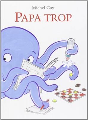 "Afficher ""Papa trop"""