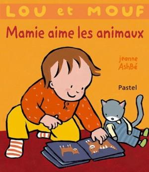 """Afficher """"Lou et Mouf Mamie aime les animaux"""""""