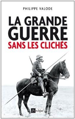 """Afficher """"La Grande Guerre sans les clichés"""""""