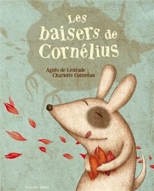 """Afficher """"Les baisers de Cornélius"""""""