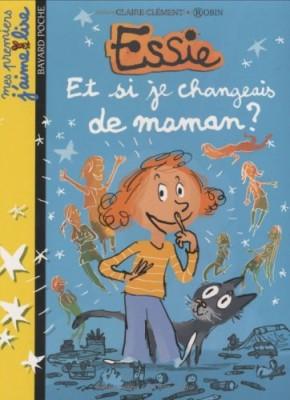 """Afficher """"Essie Et si je changeais de maman ?"""""""