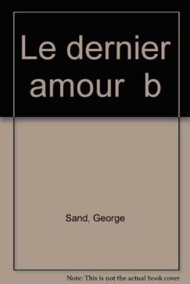 """Afficher """"Le dernier amour"""""""