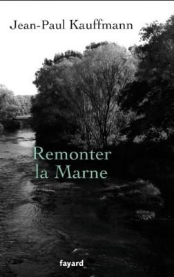 vignette de 'Remonter la Marne (Jean-Paul Kauffmann)'