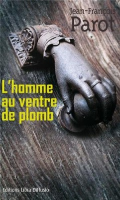 """Afficher """"Les enquêtes de Nicolas Le Floch, commissaire au Châtelet L'homme au ventre de plomb"""""""