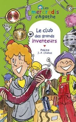 """Afficher """"Les mercredis d'Agathe Le club des grands inventeurs"""""""