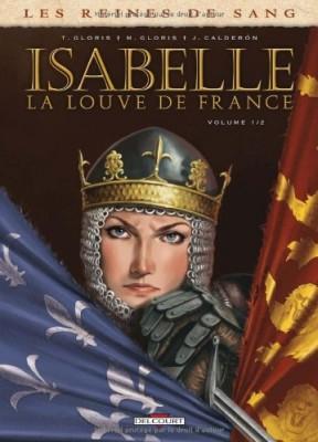 """Afficher """"Les reines de sang Isabelle, la Louve de France."""""""