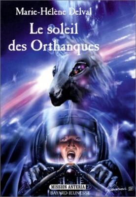 """Afficher """"Mission Antéria n° 2 Le Soleil des Orthanques"""""""