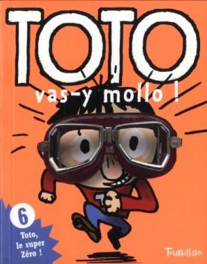 """Afficher """"Toto, le super zéro ! n° 6 Toto, vas-y mollo !"""""""