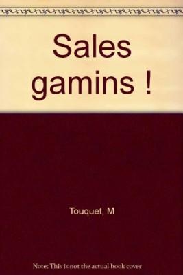 """Afficher """"Sales gamins !"""""""
