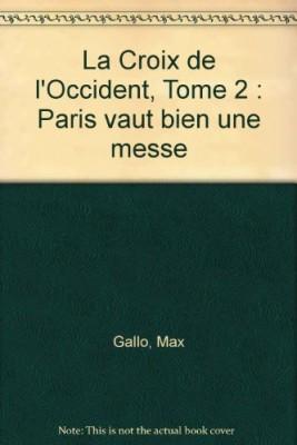 """Afficher """"La Croix de l'Occident n° 2 Paris vaut bien une messe"""""""