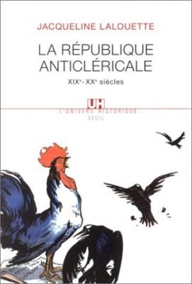"""Afficher """"La république anticléricale"""""""