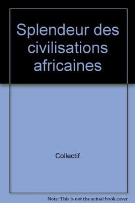 "Afficher ""Splendeur des civilisations africaines"""