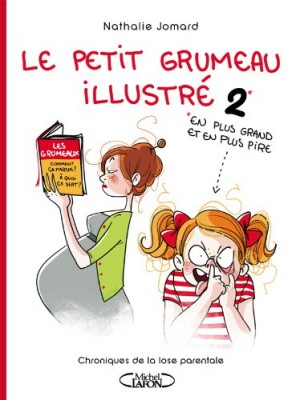 """Afficher """"Le petit grumeau illustré n° 2 Chroniques de la lose parentale"""""""