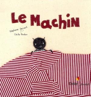 vignette de 'Le machin (Stéphane Servant)'