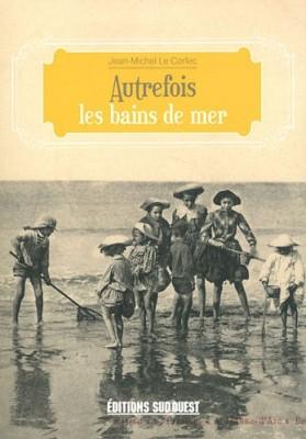 """Afficher """"Autrefois les bains de mer"""""""