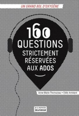 """Afficher """"160 questions strictement réservées aux ados"""""""