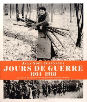 vignette de 'Jours de guerre (1914-1918) (Jean-Noël Jeanneney)'