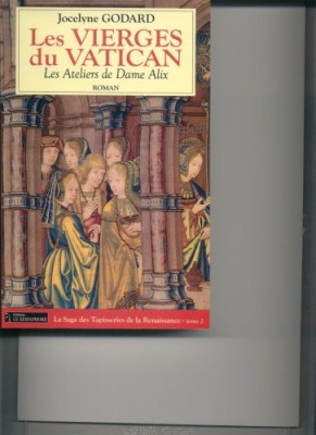 """Afficher """"Les ateliers de Dame Alix n° 2 Les vierges du Vatican"""""""